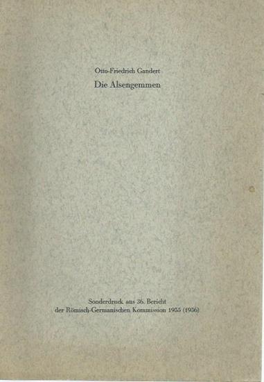 Gandert, Otto-Friedrich: Die Alsengemmen. Sonderdruck aus 36. Bericht der Römisch-Germanischen Kommission 1955 (1956). 0