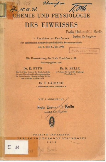 Otto, R., K. Felix und F. Laibach: Chemie und Physiologie des Eiweisses. (= Frankfurter Konferenzen für medizinisch-naturwissenschaftliche Zusammenarbeit, III. Konferenz). 0