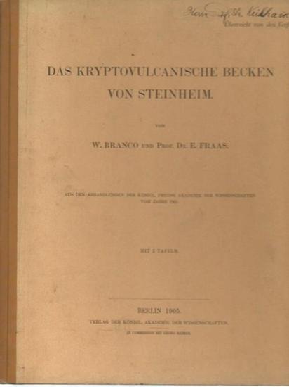 Branco, W. und E. Fraas: Das kryptovulcanische Becken von Steinheim. Aus den Abhandlungen der Königl. Preuss. Akademie der Wissenschaften vom Jahre 1905. 0