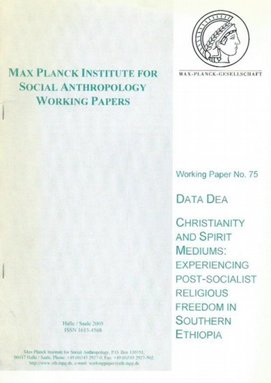 Äthiopien. - Data Dea. Max Planck Institute for Social Anthropology. Working Paper No. 75: Christianity and Spirit Mediums: experiencing post-socialist religious freedom in southern Ethiopia. 0