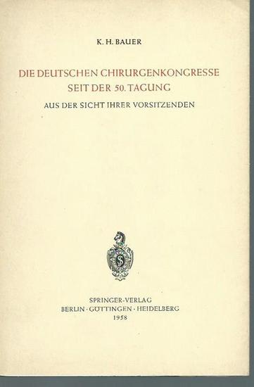 Bauer, K. H.: Die deutschen Chirurgenkongresse seit der 50. Tagung aus der Sicht ihrer Vorsitzenden. Aus Anlass der 75. Tagung herausgegeben. 0