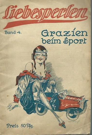 May, Fritz (Herausgeber): Grazien beim Sport von Start und Spurt im Sport und in der Liebe! Liebesperlen, Band 4. Mit Texten von Fritzchen, Hanns Willy Hocke, Gotthard Brodt und Rudi Rudolphi. 0