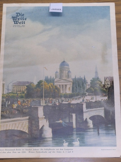 Weite Welt, Die. - Bothe, Herbert (Schriftleitung): Die weite Welt. Nr. 32, 8. August 1937. Bildbeilage. Sonntagsbeilage zum Berliner Lokal-Anzeiger. 0