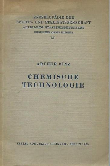 Binz, Arthur: Chemische Technologie. (= Enzyklopädie der Rechts- und Staatswissenschaft, Heft 51). 0