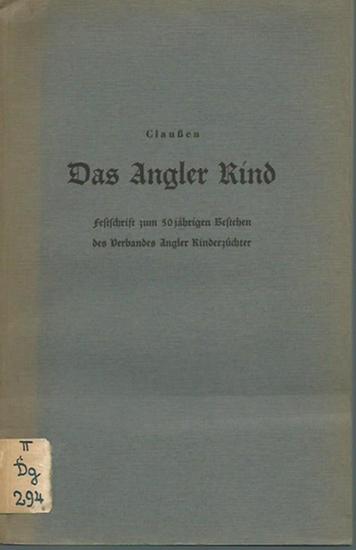 Claußen (Bearbeiter): Das Angler Rind. Festschrift zum 50 jährigen Bestehen des Verbandes Angler Rinderzüchter. Aus: Der Landkreis Flensburg. 0