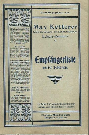 Ofenketterer, Leipzig-Reudnitz. - Max Ketterer - Fabrik für Bäckerei - und Konditorei-Anlagen, Leipzig-Reudnitz. Empfängerliste ausser Schlesien. 0