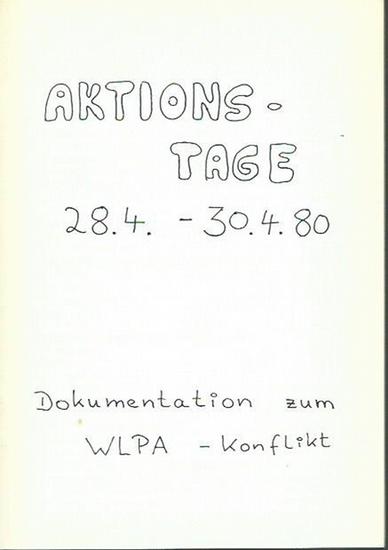 Wolf, Michael: [Programm der] Aktionstage 28.4. - 30.4. [19]80. Dokumentation zum WPLA - Konflikt. 0