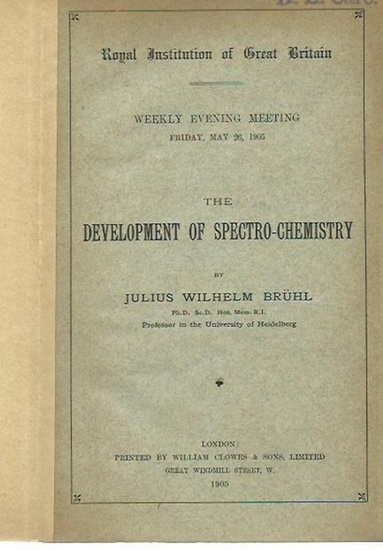 Brühl, Julius Wilhelm: The development of spectro-chemistry. Royal Institution of Great Britain, weekly evening meeting, 1905. 0