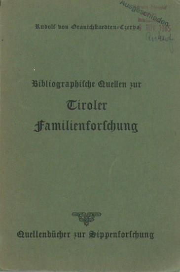 Granichstaedten-Czerva, Rudolf von (Zusammenstellung): Bibliographische Quellen zur Tiroler Familienforschung (Tiroler Bauern, Bürger, Edelleute). (= Quellenforschung zur Sippenforschung, Band 1). 0
