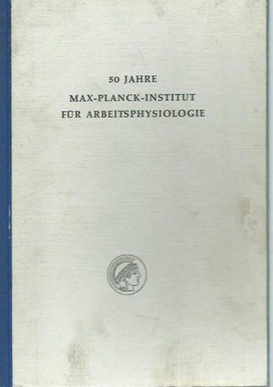 Lehmann, Gunther u.a.: 50 Jahre Max-Planck-Institut für Arbeitsphysiologie. Mit Fachreferaten und dem Festvortrag von Gunther Lehmann. 0