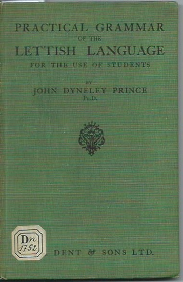 Prince, John Dyneley: Practical grammar of the lettish language for the use of students. 0
