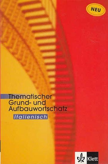 Feinler-Torriani, Luciana / Gunter H. Klemm: Thematischer Grund- und Aufbauwortschatz Italienisch. Neue Ausgabe. 0
