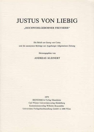 """Kleinert, andreas (Hrsg.): Justus von Liebig """"Hochwohlgeborener Freyherr"""". Die Briefe an Georg von Cotta und die anonymen Beiträge zur Augsburger Allgemeinen Zeitung. 0"""