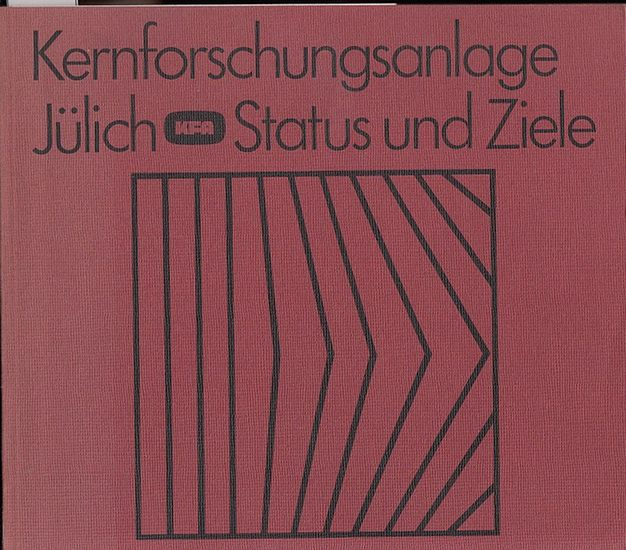 Wüst, Helmuth F. (Red.): Kernforschungsanlage Jülich KFA - Status und Ziele. 0