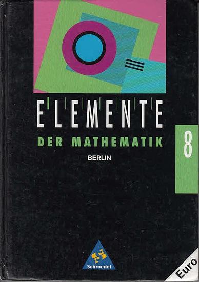 Griesel, Heinz ; Postel, Helmut ; Wurl, Bernd (Hrsg.): Elemente der Mathematik : Berlin 8. Schuljahr. 0