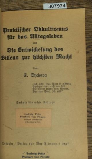 Sychova, E.: Praktischer Okkultismus für das Alltagsleben und Die Entwickelung des Willens zur höchsten Macht. 0
