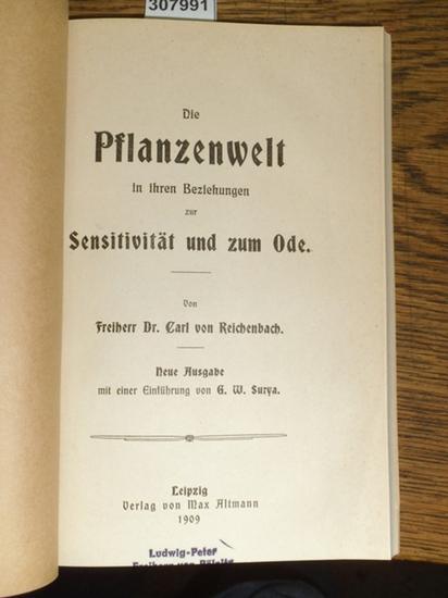 Reichenbach, Frhr. Dr. Carl von: Die Pflanzenwelt in ihren Beziehungen zur Sensitivität und zum Ode. Neue Ausgabe mit einer Einführung von G.W. Surya. 0
