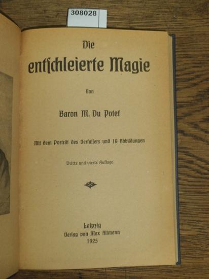 Du Potet, Baron M.: Die entschleierte Magie. Mit dem Porträt des Verfassers und 19 Abbildungen. 0
