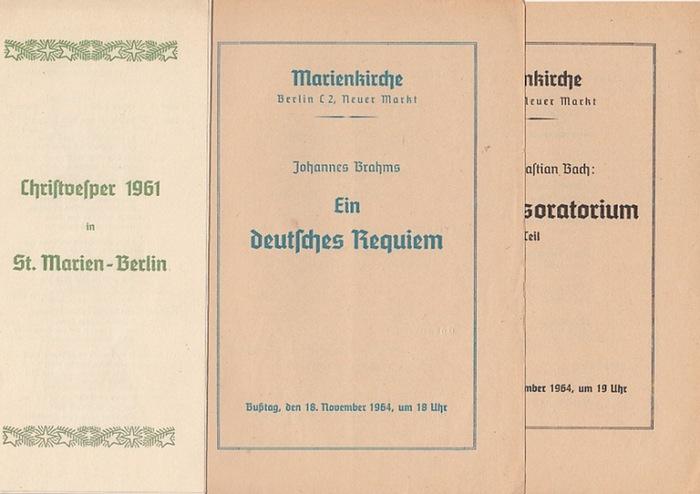 """St. Marien-Berlin. Christvesper 1961. / """"Ein deutsches Requiem"""" von Johannes Brahms, November 1964. """"Weihnachtsoratorium"""" 1. Teil von Johann Sebastian Bach, Dezember 1964. Aufführungen in der Marienkirche Berlin. Konvolut mit 3 Prog... 0"""