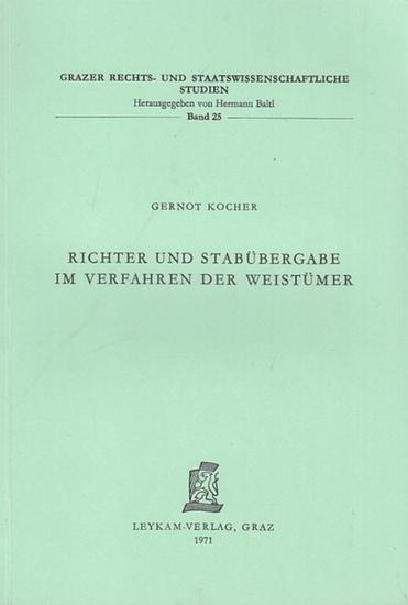 Kocher, Gernot: Richter und Stabübergabe im Verfahren der Weistümer. (Grazer Rechts- und Staatswissenschaftl. Studien, hrsg. Von Hermann Baltl, Band 25). 0