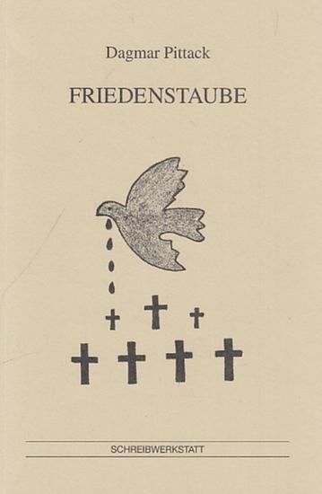 Pittack, Dagmar: Friedenstaube. Gedichte gegen Krieg, Terror, Mord. 0