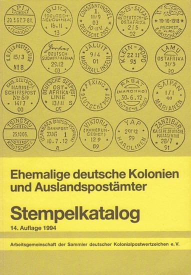 Arbeitsgemeinschaft der Sammler deutscher Kolonialpostwertzeichen (Hrsg.): Stempelkatalog. Ehemalige deutsche Kolonien und Auslandsämter. 0