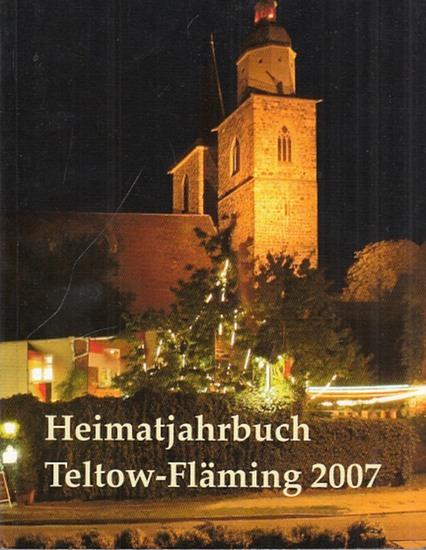Landkreis Teltow-Fläming (Hrsg.): Heimatjahrbuch für den Landkreis Teltow-Fläming 14. Jahrgang , 2007.