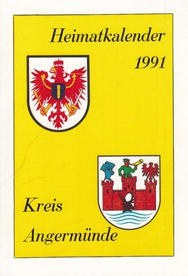 Angermünder Verein für Heimatkunde (Hrsg.): Heimatkalender 1991 Kreis Angermünde. 0