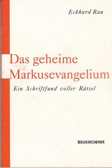 Rau, Eckhard: Das geheime Markusevangelium. Ein Schriftfund voller Rätsel. 0