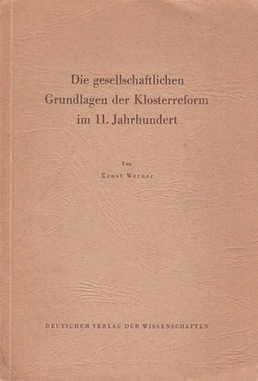 Werner, Ernst: Die gesellschaftlichen Grundlagen der Klosterreform im 11. Jahrhundert. 0