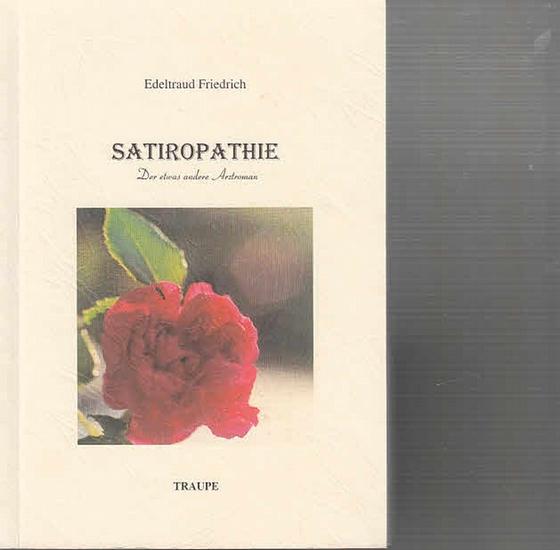 Friedrich, Edeltraud: Satiropathie. Der etwas andere Arztroman. 0