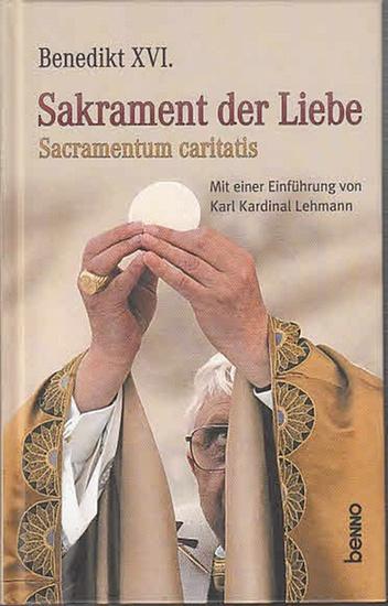 Benedikt XVI.: Sakrament der Liebe-Sacramentum caritatis. Mit einer Einführung von Karl Kardinal Lehmann. 0