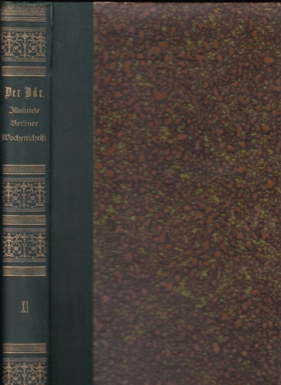 Bär, Der. - Dominik, Emil / Walle, Peter (Hrsg.): Der Bär. Illustrirte Berliner Wochenschrift, eine Chronik fürs Haus. Jahrgang XI (October 1884 bis Ende September 1885, komplett mit den Heften Heft 1-52. 0