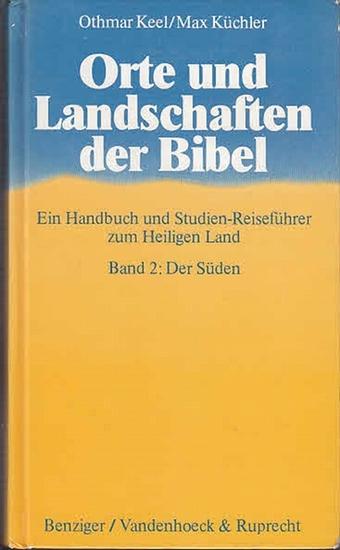 Keel, Othmar ; Küchler, Max: Orte und Landschaften der Bibel : Ein Handbuch und Studienführer zum Heiligen Land. Band 2: Der Süden. Sep. 0