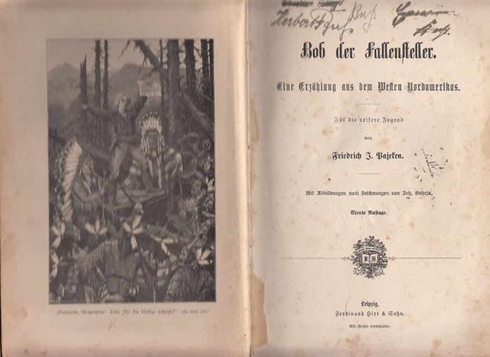 Pajeken, Friedrich J.: Bob der Fallensteller. Eine Erzählung aus dem Westen Nordamerikas. Für die reifere Jugend. Mit Abbildungen nach Zeichnungen von Joh. Gehris. 0