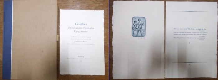 Goethe, Johann Wolfgang von. - Roon, Carl Heinz: Goethes unbekannte erotische Epigramme. Mit Radierungen nach des Dichters Sammlung erotischer Gemmen von Carl Heinz Roon und einem Nachwort der Neuherausgeber. 0