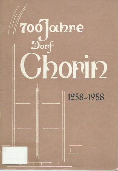 Chorin. - Bähn, Fritz und Johannes Fischer: 700 Jahre Dorf Chorin 1258 - 1958. 0