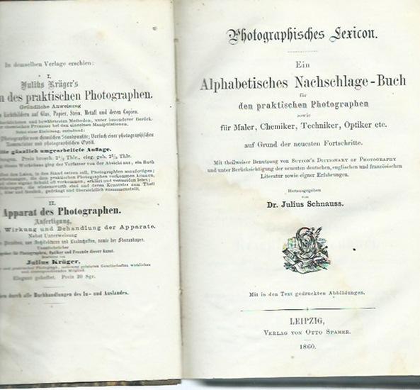 Schnauss, Julius (1827-1895): Photographisches Lexikon. Ein alphabetisches Nachschlage-Buch für den praktischen Photographen sowie für Maler, Chemiker, Techniker, Optiker etc. auf Grund der neuesten Fortschritte. 0