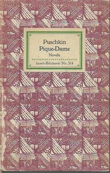 Inselbücherei. - Puschkin, Alexander: Insel-Bändchen Nr. 314: Pique-Dame. Aus dem Russischen übertragen von Rudolf Kassner. Mit Nachwort. 0