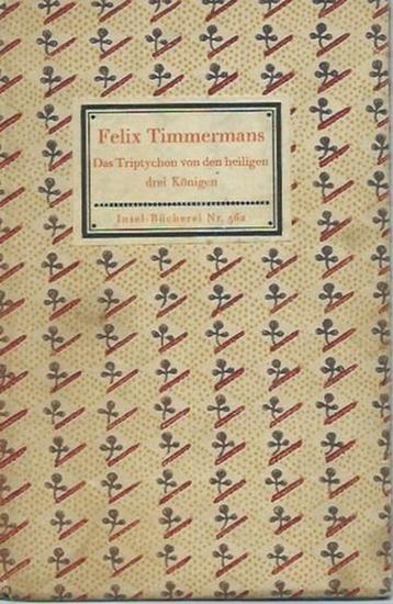 Inselbücherei. - Timmermans, Felix: Insel-Bändchen Nr. 362: Das Triptychon von den Heiligen Drei Königen. Übertragen von Anton Kippenberg. 0