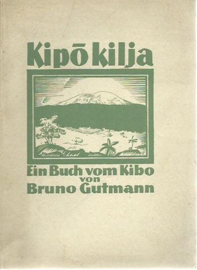 Tansania. - Gutmann, Bruno: Kipo Kilja. Ein Buch vom Kibo. 0