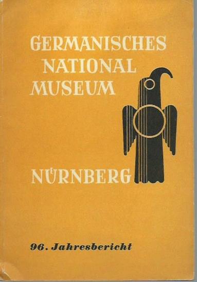 Nürnberg. - Germanisches National-Museum Nürnberg. 96. Jahresbericht. 0