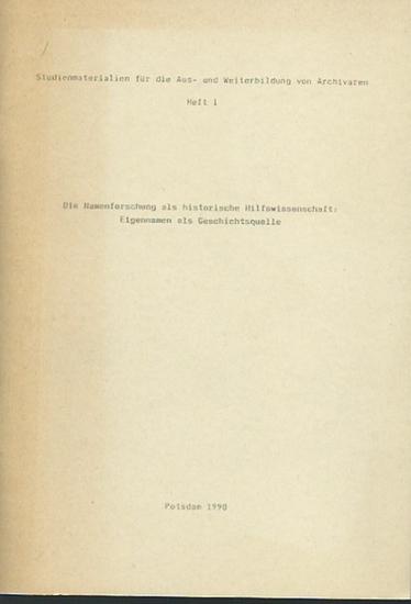 Walther, Hans: Die Namenforschung als historische Hilfswissenschaft: Eigennamen als Geschichtsquelle. (= Studienmaterial für die Aus- und Weiterbildung von Archivaren, Heft 1). 0