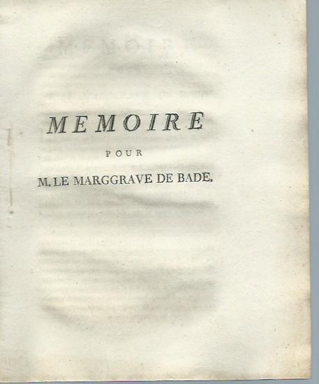 Karl Friedrich, Markgraf, Kurfürst und Großherzog von Baden (1728-1811). - Memoire pour M. Le Marggrave de Bade. 0