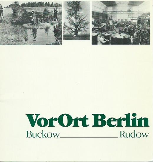 Kolland, Dorothea u.v.a.: Vor Ort Berlin. Buckow - Rudow. Das Heimatmuseum zu Gast in der Gropiusstadt. Katalog der Ausstellung des Bezirksamtes Neukölln, 1987. 0