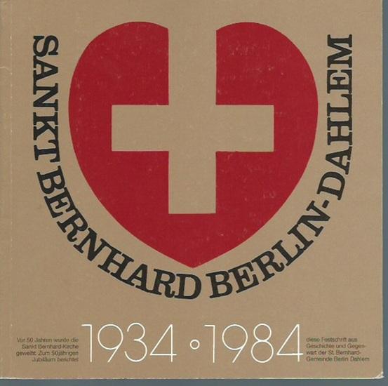 Lange, Elisabeth /Redaktion): Sankt Bernhard Berlin Dahlem 1934/1984. Festschrift zum 50jährigen Jubiläum. 0