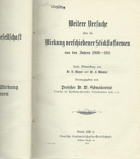 Schneidewin, W. und D. Meyer und F. Münter (Herausgeber): Weitere Versuche über die Wirkung verschiedener Stickstofformen aus den Jahre 1908 - 1911. (= Arbeiten der Deutschen Landwirtschafts-Gesellschaft, Heft 217). 0