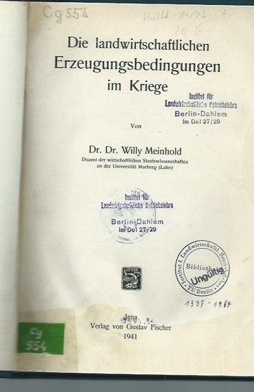 Meinhold, Willy: Die landwirtschaftlichen Erzeugungsbedingungen im Kriege. 0