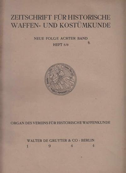 Verein für Historische Waffenkunde (Hrsg.): Zeitschrift für Historische Waffen- und Kostümkunde. Neue Folge, Achter Band. Heft 5 / 6. 0