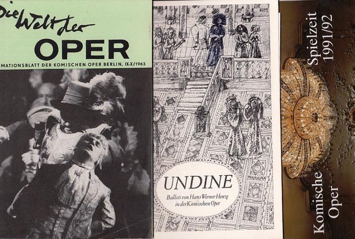 """Komische Oper Berlin. Generalintendant- Hrsg.: Programmheft zum Ballett """"Undine"""" von Werner Henze ; Die Welt der Oper-Informationsblatt IX-X 1963 ; Spielzeitheft 1991/1992. Komische Oper Berlin- Konvolut aus 3 Heften."""